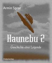 Haunebu 2: Geschichte einer Legende
