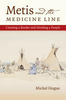 Metis and the Medicine Line PDF