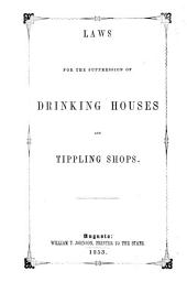 Laws for the Suppression of Drinking Houses and Tippling Shops