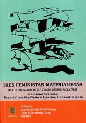 Tres feministas Materialistas (Volume II): Colette Guillaumin, Nicole-Claude Mathieu, Paola Tabet - Racismo/Sexismo - Esencializacion/Naturalizacion - Consentimiento