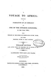 A Voyage to Africa, with Remarks on the Course and Termination of the Niger and Other Principal Rivers in that Country