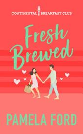 Fresh Brewed: The Continental Breakfast Club, book 2