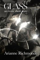 A Free Erotic Romance Short Story: Glass