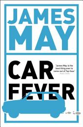 Car Fever: The car bore's essential companion