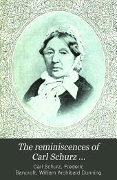 The Reminiscences of Carl Schurz ...: 1829-1852