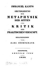 Sämmtliche Werke: Grundlegung zur Metaphysik der Sitten und Kritik der praktischen Vernunft, Band 8