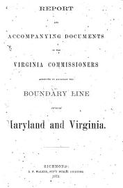 Report and Accompanying Documents of the Virginia Commissioners Appointed to Ascertain the Boundary Line Between Maryland and Virginia PDF