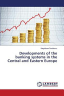 Developments of the Banking Systems in the Central and Eastern Europe PDF