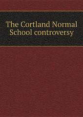 The Cortland Normal School controversy
