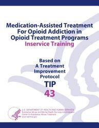 Medication-Assisted Treatment for Opioid Addiction in Opioid Treatment Programs Inservice Training