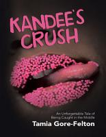 Kandee   s Crush  An Unforgettable Tale of Being Caught In the Middle PDF