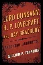 Lord Dunsany, H.P. Lovecraft, and Ray Bradbury