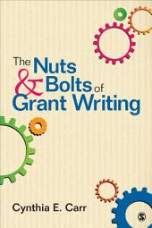 The Nuts and Bolts of Grant Writing
