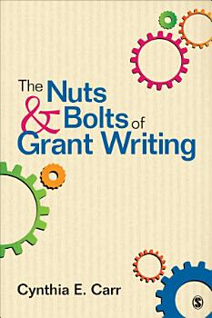 The Nuts and Bolts of Grant Writing PDF
