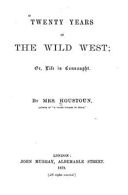 Twenty Years in the Wild West  Or  Life in Connaught