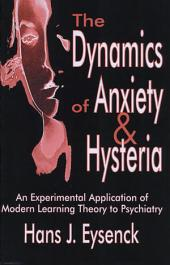 The Dynamics of Anxiety and Hysteria: An Experimental Application of Modern Learning Theory to Psychiatry