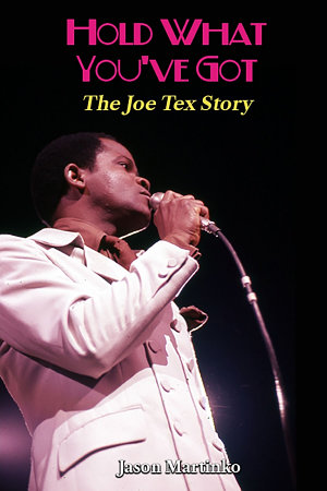 Hold What You ve Got  The Joe Tex Story
