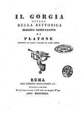 Il Gorgia ovvero Della rettorica dialogo confutativo di Platone