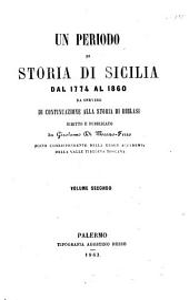 Un periodo di storia di Sicilia dal 1774 al 1860: Volume 2