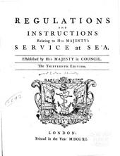 Regulations and Instructions Relating to His Majesty's Service at Sea: Established by His Majesty in Council