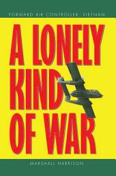 A Lonely Kind of War: Forward Air Controller, Vietnam