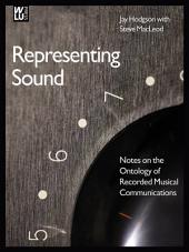 Representing Sound: Notes on the Ontology of Recorded Musical Communications