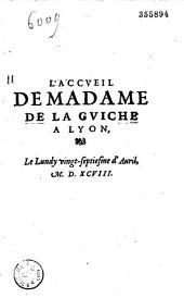 L'accueil de Madame de La Guiche à Lyon, le lundy vingt-septiesme d'auril, M.D.XCVIII