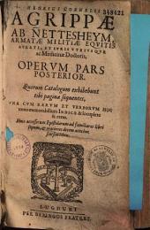 Henrici Cornelii Agrippae ab Nettesheym... Opera in duos tomos concinne digesta quibus post omnium editiones de novo accessit ars notoria...