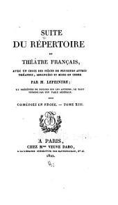 Suite du Répertoire du Théâtre Français: Comédies en prose I-XVIII