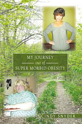 My Journey out of Super Morbid Obesity PDF