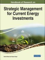 Handbook of Research on Strategic Management for Current Energy Investments PDF