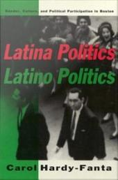 Latina Politics, Latino Politics: Gender, Culture, and Political Participation in Boston