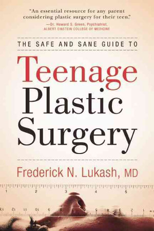 The Safe and Sane Guide to Teenage Plastic Surgery PDF