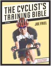 The Cyclist's Training Bible: Edition 4