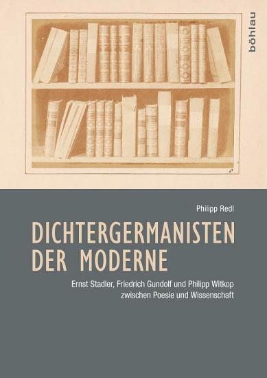 Dichtergermanisten der Moderne PDF