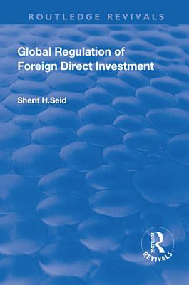 Global Regulation of Foreign Direct Investment