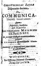 Christologias Sacrae Disputatio decima De Communuicatione Hypostaseōs