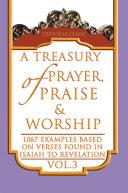 A Treasury of Prayer  Praise and Worship Vol  3 PDF