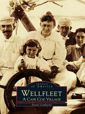 Wellfleet: A Cape Cod Village