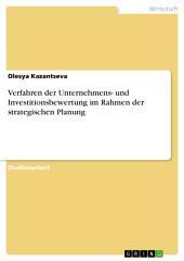 Verfahren der Unternehmens- und Investitionsbewertung im Rahmen der strategischen Planung