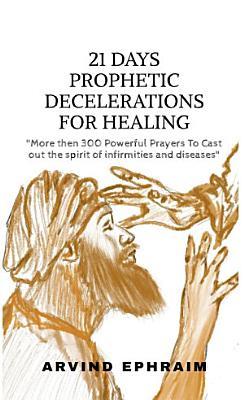 21 Days Prophetic Declarations for Healing