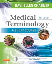 Medical Terminology: A Short Course - E-Book: Edition 7