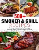 500  Smoker   Grill Recipes