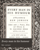 Every Man in His Humour: A Play