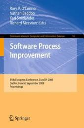 Software Process Improvement: 15th European Conference, EuroSPI 2008, Dublin, Ireland, September 3-5, 2008, Proceedings