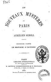 Les nouveaux mystères de Paris par Aurélien Scholl: Un mariage a Cayenne, Volume2