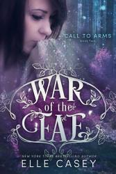 War Of The Fae Book 2 Call To Arms  Book PDF