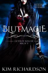 Blutmagie (Geteilte Reiche Buch 3)