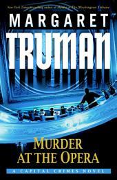 Murder at the Opera: A Capital Crimes Novel