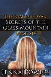 Secrets of the Glass Mountain (Dark Fantasy Erotic Romance): Book 14 of the Realms of War
